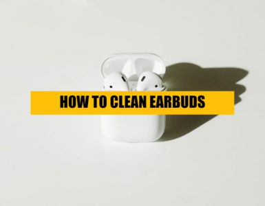 how-to-clean-earbuds-TIPS
