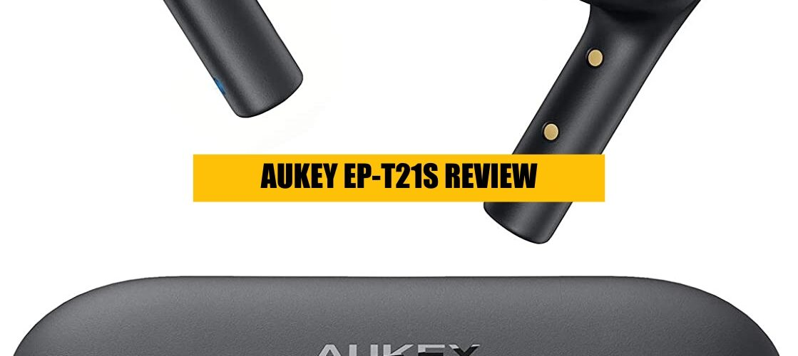 AUKEY EP-T21 S review
