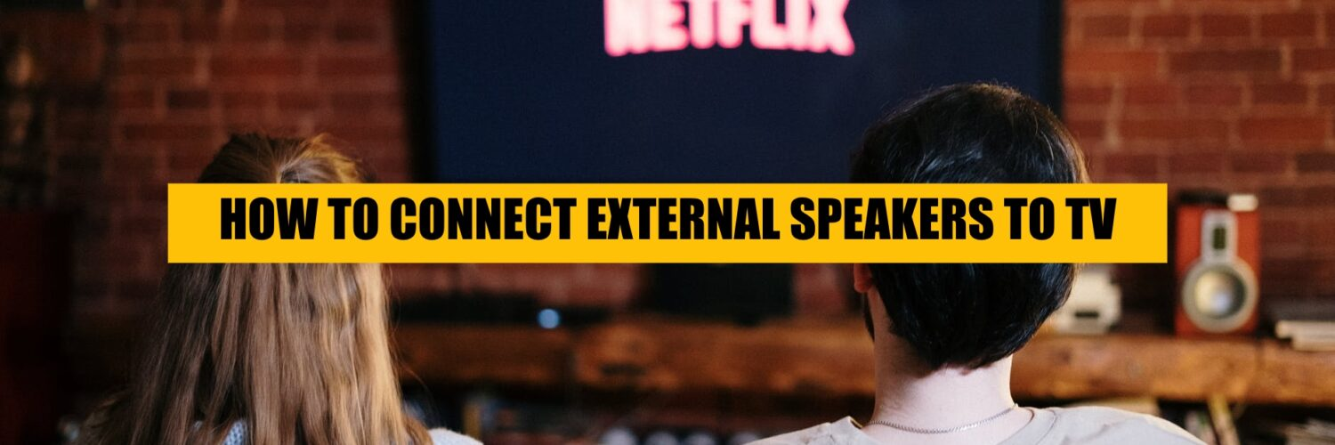 how-to-connect-external-spekaers-to-tv