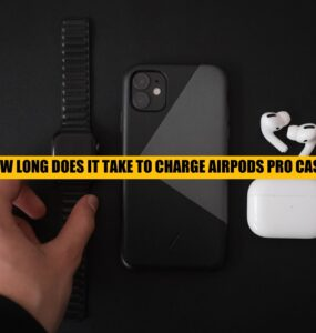 HOW LONG DOES IT TAKE TO CHARGE AIRPODS PRO CASE