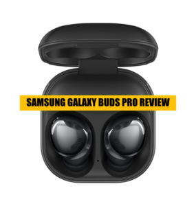 Samsung Galaxy Buds Pro review (1)